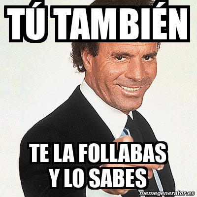 TE-LA-FOLLABAS-JULIO-IGLESIAS-MEMES-SEXO-MELAFO-1